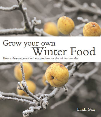 Grow Your Own Winter Food (Paperback)