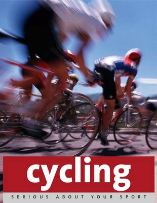 Serious About Cycling - Serious About Your Sport (Paperback)