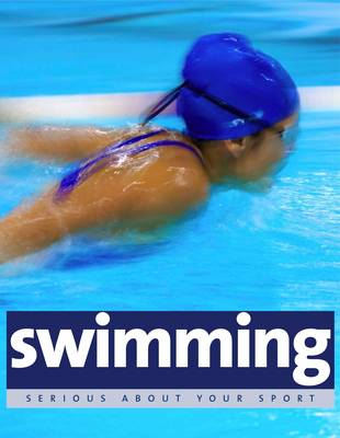 Serious About Swimming - Serious About Your Sport (Paperback)