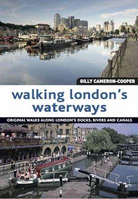 Walking London's Waterways: Original Walks Along London's Docks, Rivers and Canals (Paperback)