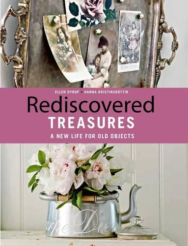 Rediscovered Treasures: A New Life for Old Objects (Paperback)