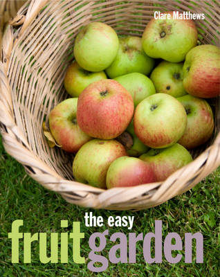 The Easy Fruit Garden (Hardback)