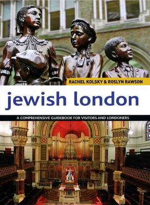 Jewish London: A Comprehensive Handbook for Visitors and Residents (Paperback)