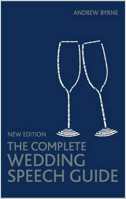 The Complete Wedding Speech Guide (Paperback)