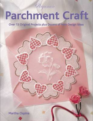 Pergamano Parchment Craft: Over 15 Original Projects Plus Dozens of New Design Ideas (Paperback)