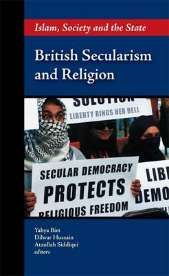 British Secularism and Religion: Islam, Society and the State (Paperback)