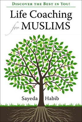 Life Coaching for Muslims: Discover the Best in You! (Paperback)