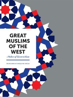 Great Muslims of the West: Makers of Western Islam (Paperback)