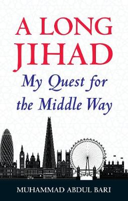 A Long Jihad: My Quest for the Middle Way (Paperback)