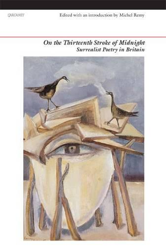On the Thirteenth Stroke of Midnight: Surrealist Poetry in Britain (Paperback)