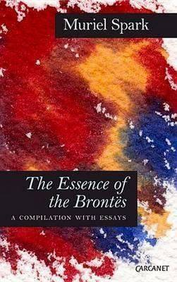 Essence of the Brontes: A Compilation with Essays (Paperback)