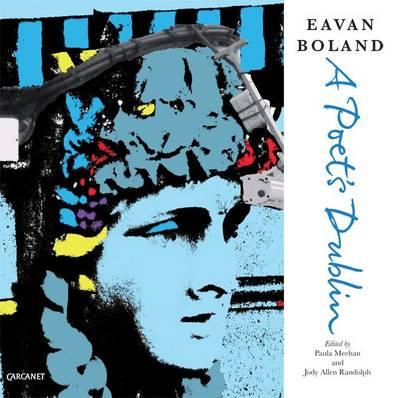 Eavan Boland: A Poet's Dublin (Paperback)