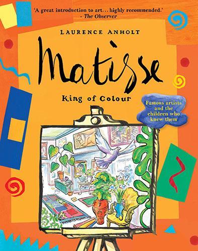 Matisse, King of Colour - Anholt's Artists (Paperback)