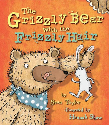 The Grizzly Bear with the Frizzly Hair (Hardback)