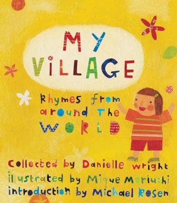 My Village: Rhymes from Around the World (Hardback)