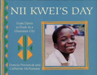 Nii Kwei's Day: From Dawn to Dusk in a Ghanian City - A Child's Day (Paperback)