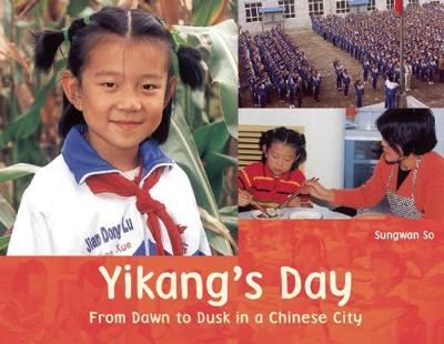 Yikang's Day: From Dawn to Dusk in a Chinese City - A Child's Day (Paperback)
