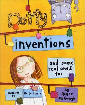 Dotty Inventions: and some real ones too. (Paperback)