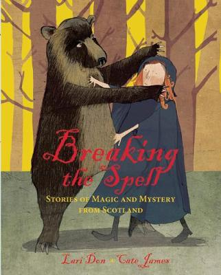 Breaking the Spell: Stories of Magic and Mystery from Scotland (Hardback)