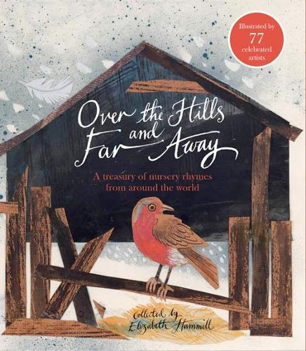 Over the Hills and Far Away: A Treasury of Nursery Rhymes from Around the World (Hardback)