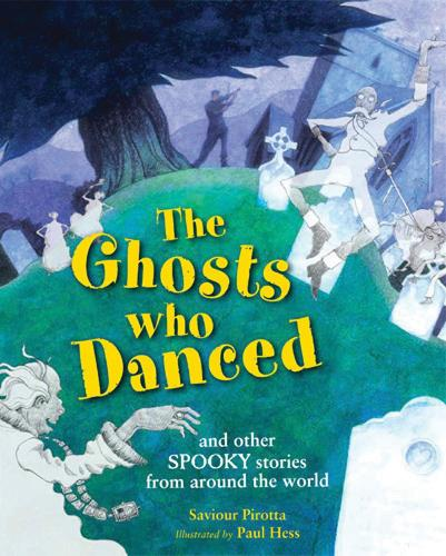 The Ghosts Who Danced: and other spooky stories (Hardback)