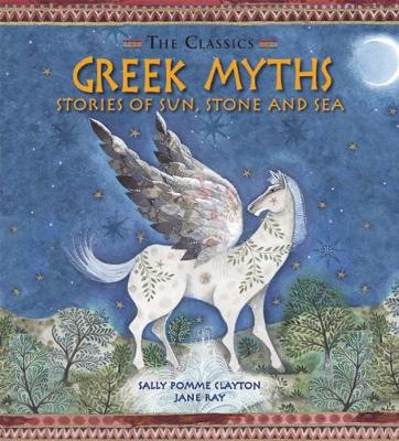 Greek Myths: Stories of Sun, Stone and Sea - The Classics (Hardback)