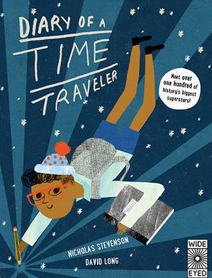 Diary of a Time Traveler: Travel the Globe and Meet History's Most Interesting Characters (Hardback)