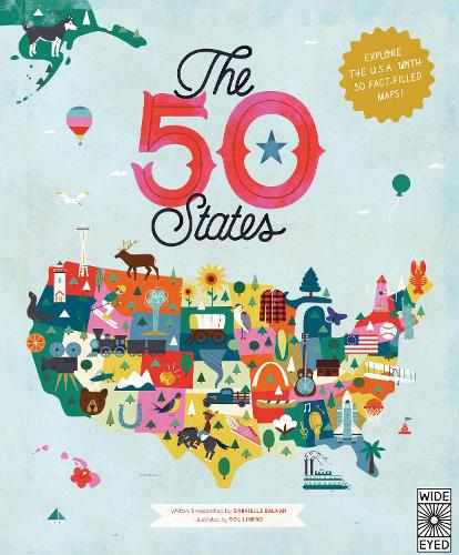 The 50 States: Explore the U.S.A. with 50 fact-filled maps! - The 50 States (Hardback)