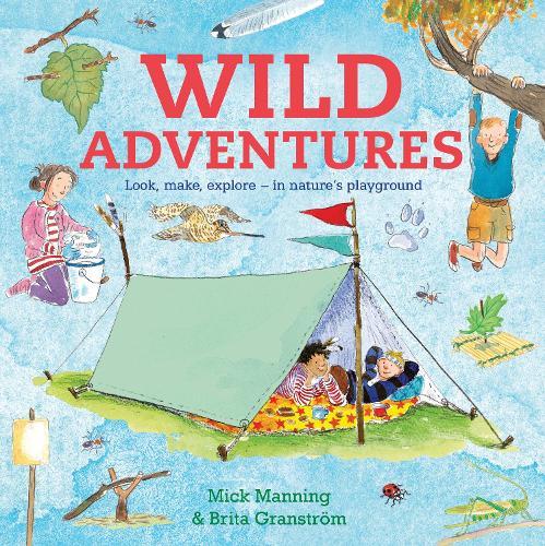 Wild Adventures: Look, make, explore - in nature's playground (Paperback)