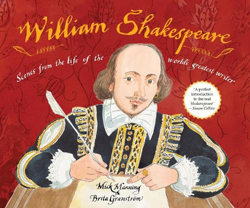 William Shakespeare: Scenes from the life of the world's greatest writer (Paperback)