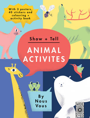 Show + Tell: Animal Activities: With 3 Posters, 40 Stickers and Coloring + Activity Book (Paperback)