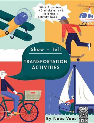 Show + Tell: Transportation Activities: With 3 Posters, 40 Stickers, and Coloring + Activity Book (Paperback)