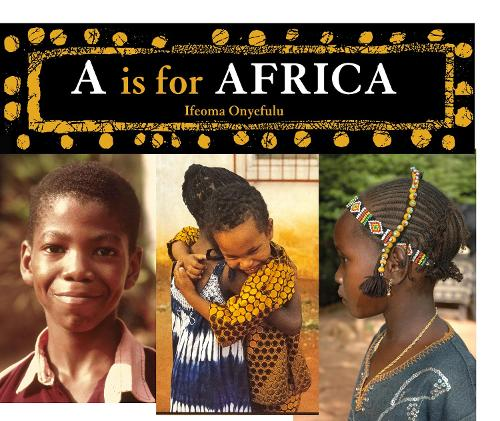 A is for Africa - World Alphabets (Paperback)