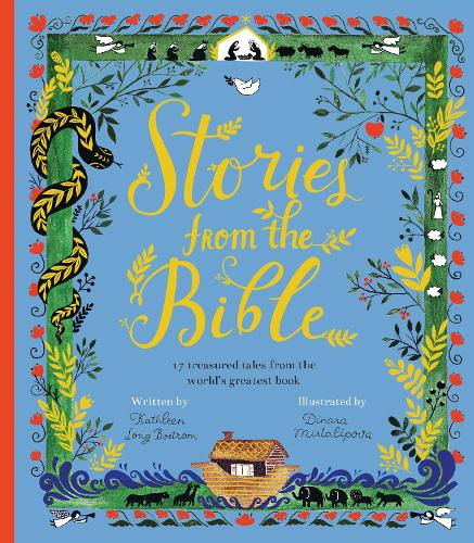 Stories from the Bible: 17 treasured tales from the world's greatest book (Hardback)