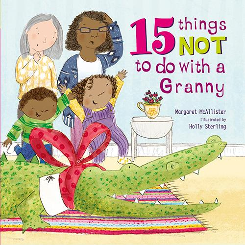 15 Things Not To Do With a Granny - 15 Things Not To Do (Hardback)