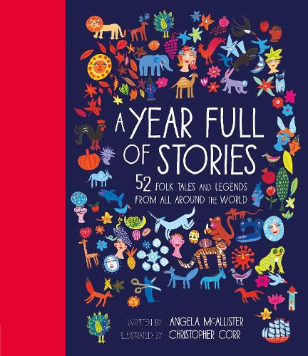 A Year Full of Stories: 52 folk tales and legends from around the world (Hardback)