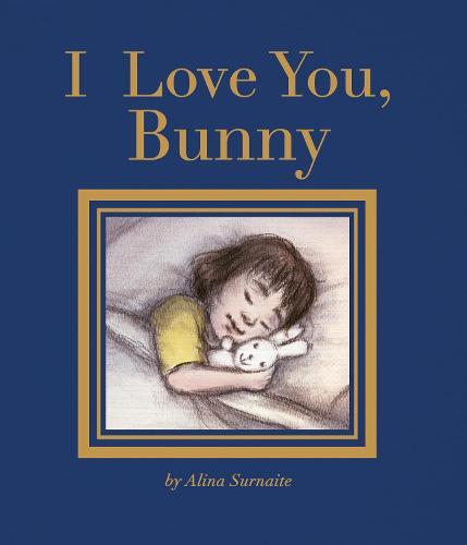 I Love You, Bunny (Hardback)