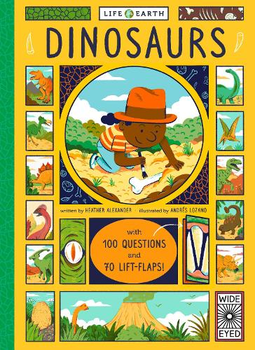 Life on Earth: Dinosaurs: With 100 Questions and 70 Lift-flaps! - Life on Earth (Board book)