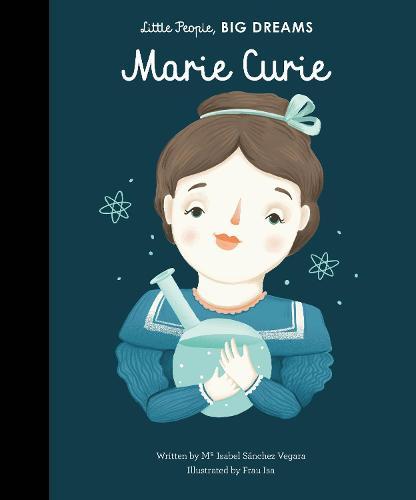 Marie Curie - Little People, BIG DREAMS 6 (Hardback)