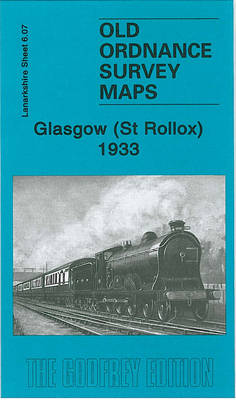Glasgow (St Rollox) 1933: Lanarkshire Sheet 6.07 - Old Ordnance Survey Maps of Lanarkshire (Sheet map, folded)