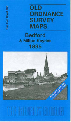 Bedford and Milton Keynes 1895: One Inch Sheet 203 - Old Ordnance Survey Maps - One Inch to the Mile - Coloured Editions (Sheet map, folded)