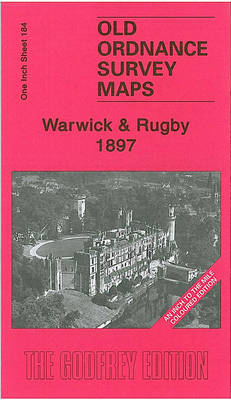 Warwick and Rugby 1897: One Inch Sheet 184 - Old Ordnance Survey Maps - One Inch to the Mile - Coloured Editions (Sheet map, folded)