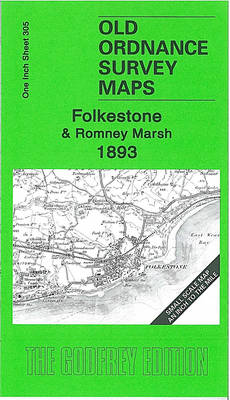 Folkestone and Romney Marsh 1893: One Inch Map 305 - Old Ordnance Survey Maps of England & Wales (Sheet map, folded)