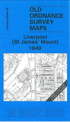 Liverpool (St James' Mount) 1849: Liverpool Sheet 35 - Old Ordnance Survey Maps - Yard to the Mile (Sheet map, folded)