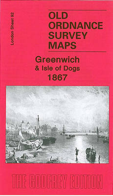Greenwich and Isle of Dogs 1867: London Sheet 92.1 - Old Ordnance Survey Maps of London (Sheet map, folded)