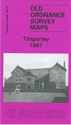 Timperley 1897: Cheshire Sheet 18.03 - Old Ordnance Survey Maps of Cheshire (Sheet map, folded)