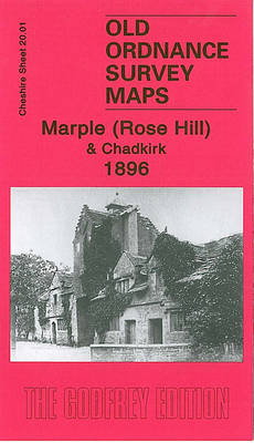 Marple (Rose Hill) and Chadkirk 1896: Cheshire Sheet 20.01 - Old Ordnance Survey Maps of Cheshire (Sheet map, folded)