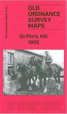 Griffin's Hill 1902: Worcestershire Sheet 10.03 - Old Ordnance Survey Maps of Worcestershire (Sheet map, folded)