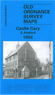 Castle Cary & Ansford 1902: Somerset Sheet 65.05 - Old Ordnance Survey Maps of Somerset (Sheet map, folded)