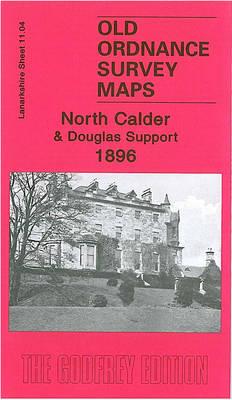 North Calder & Douglas Support 1896: Lanarkshire Sheet 11.04 - Old Ordnance Survey Maps of Lanarkshire (Sheet map, folded)
